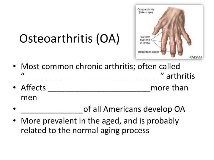 Osteoarthritis (OA)