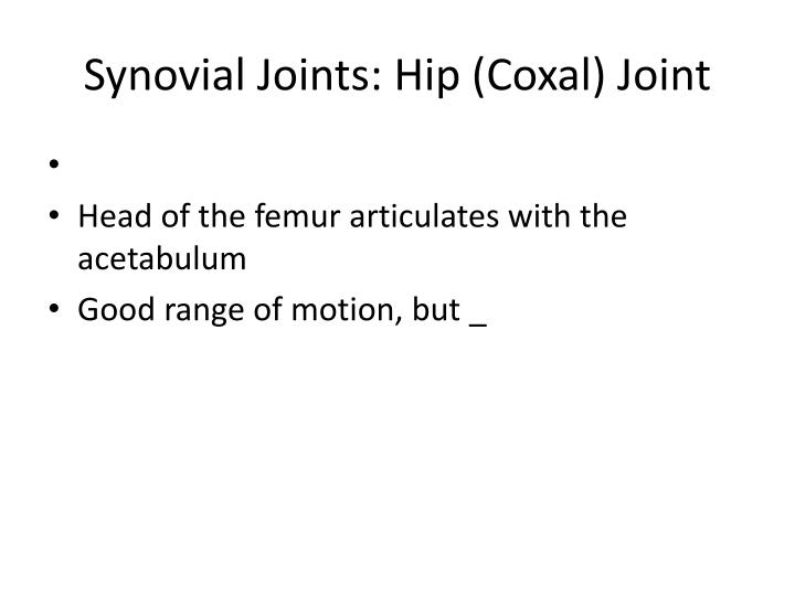 Synovial Joints: Hip (Coxal) Joint