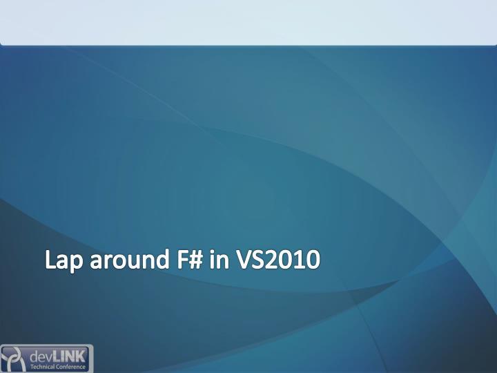 Lap around F# in VS2010