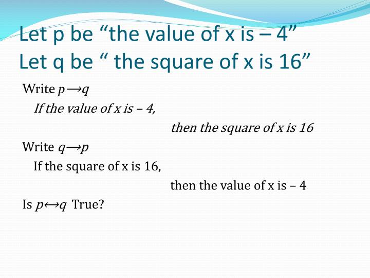 "Let p be ""the value of x is – 4"""
