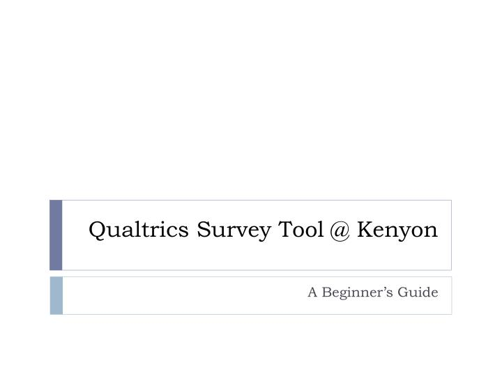 Qualtrics survey tool @ kenyon