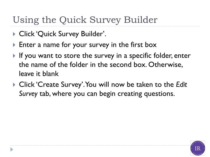 Using the Quick Survey Builder