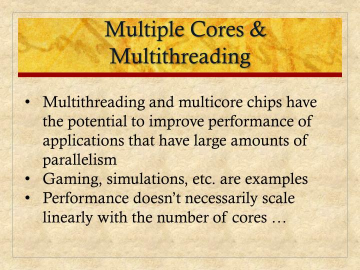 Multiple Cores & Multithreading