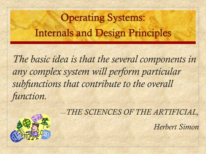 The basic idea is that the several components in any complex system will perform particular subfunctions that contribute to the overall function.