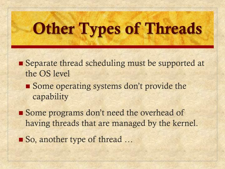 Other Types of Threads
