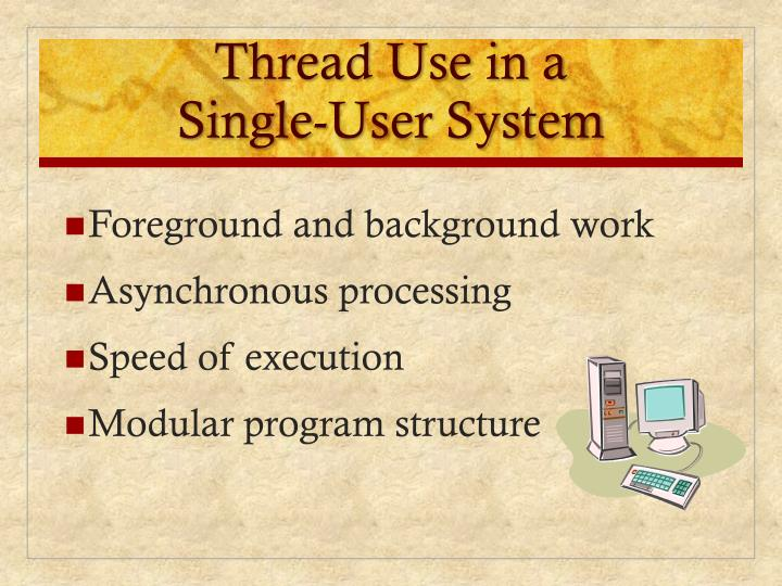 Thread Use in a