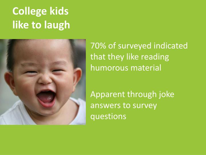 College kids like to laugh