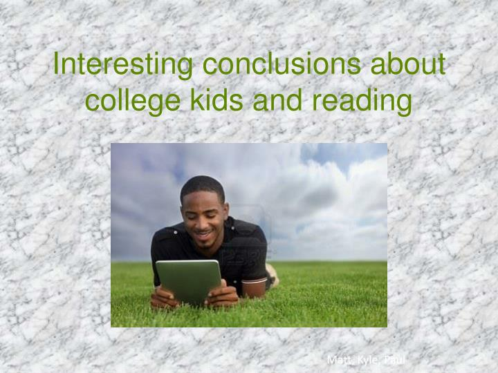 I nteresting conclusions about college kids and reading