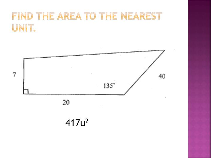 Find the area to the nearest unit.