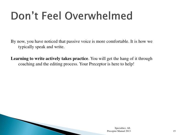 Don't Feel Overwhelmed