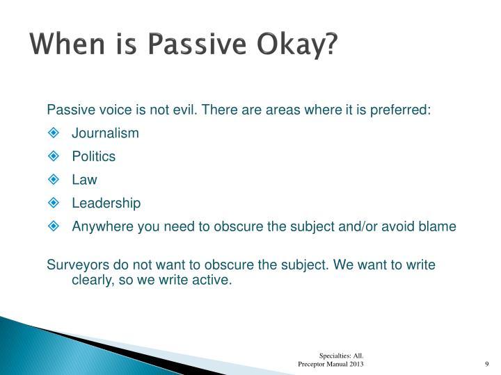 When is Passive Okay?