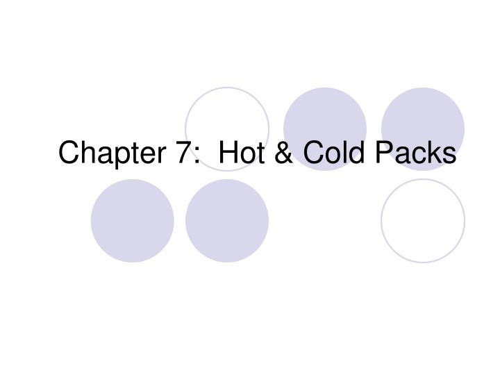 Chapter 7 hot cold packs