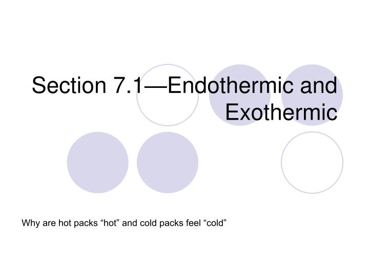 Section 7.1—Endothermic and Exothermic