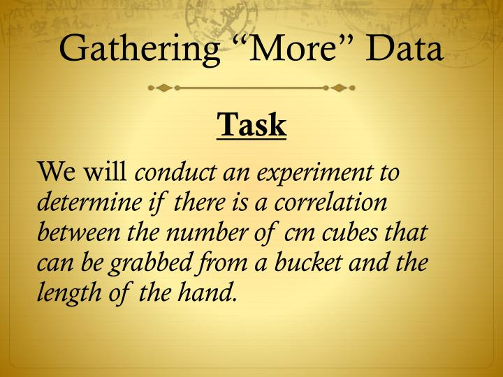 "Gathering ""More"" Data"