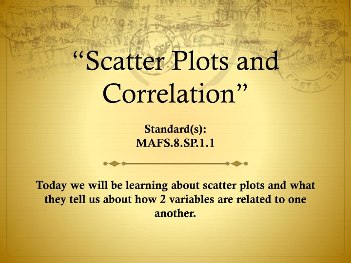 """Scatter Plots and Correlation"""