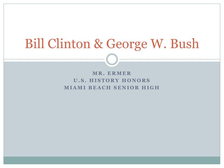 Bill clinton george w bush