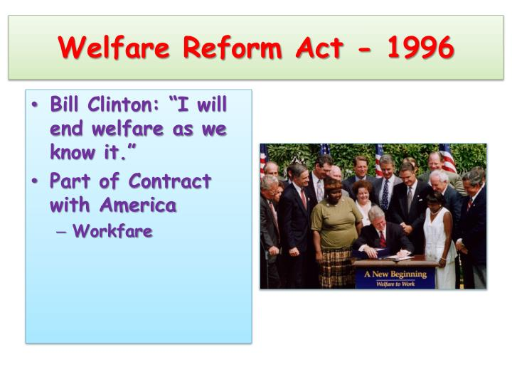 Welfare Reform Act - 1996