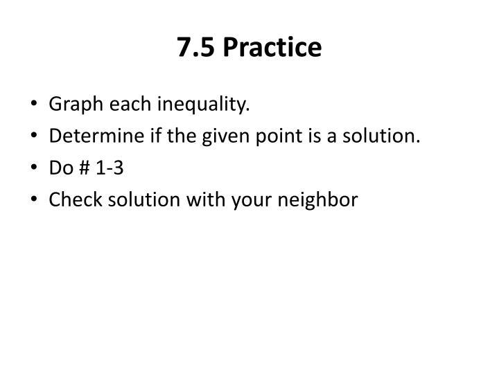 7.5 Practice