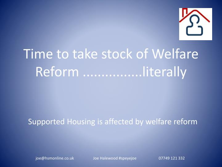 Time to take stock of welfare reform literally