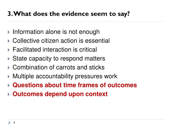 3. What does the evidence seem to say?
