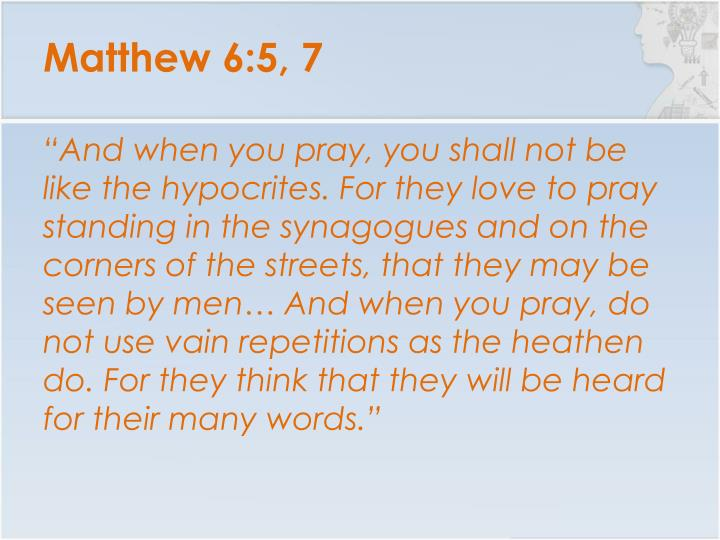 Matthew 6:5, 7