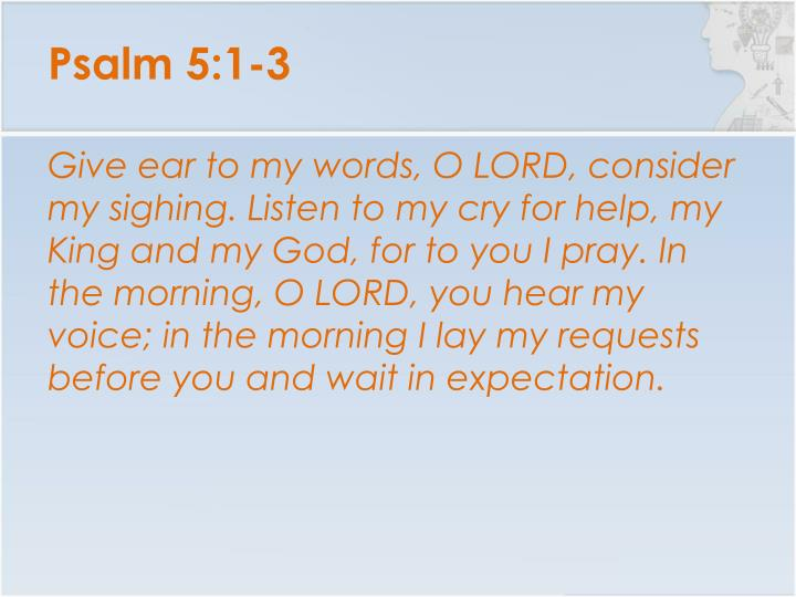 Psalm 5:1-3
