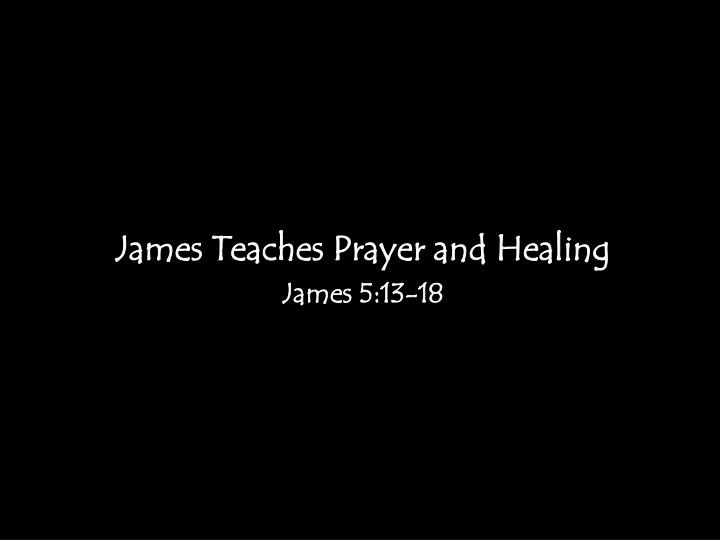 James Teaches