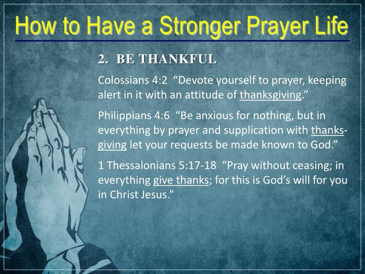 2.  BE THANKFUL