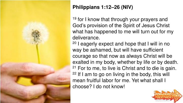 Philippians 1:12–26 (NIV)