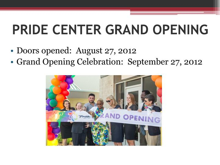 PRIDE CENTER GRAND OPENING