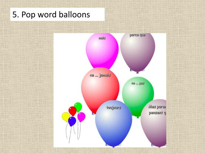 5. Pop word balloons