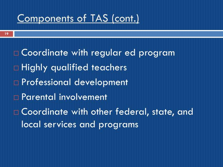 Components of TAS (cont.)