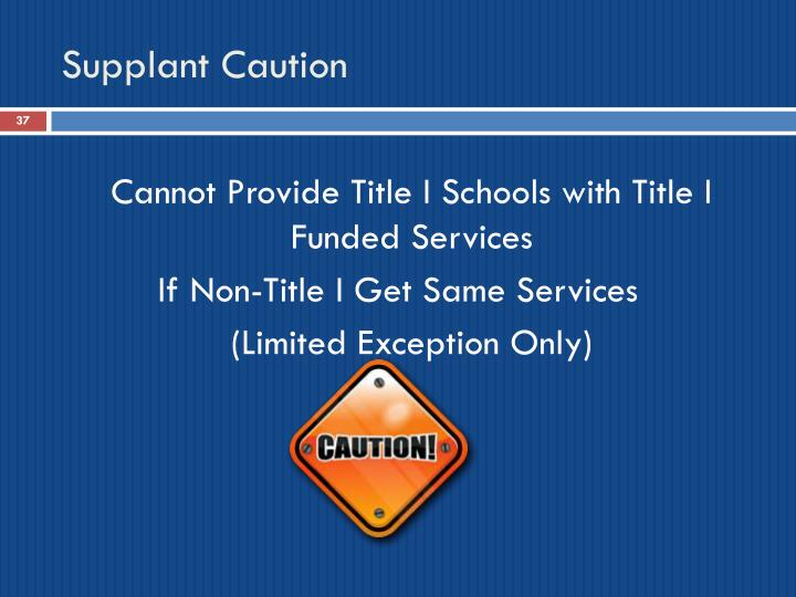 Supplant Caution