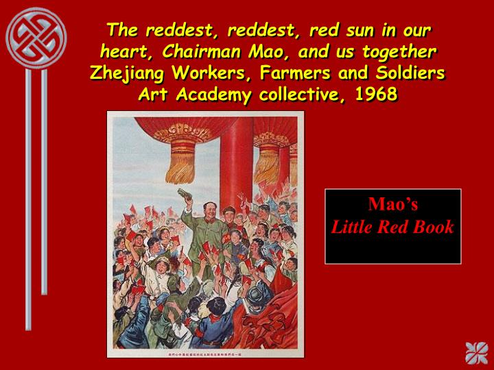 The reddest, reddest, red sun in our heart, Chairman Mao, and us together