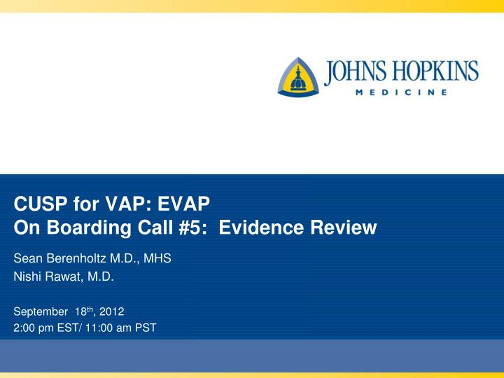 Cusp for vap evap on boarding call 5 evidence review