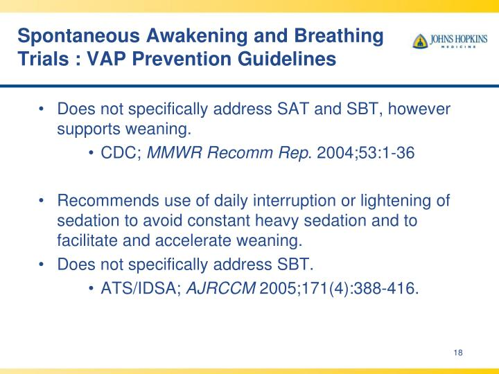 Spontaneous Awakening and Breathing Trials : VAP Prevention Guidelines