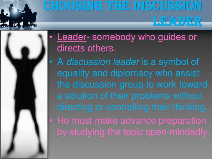 Choosing the discussion leader