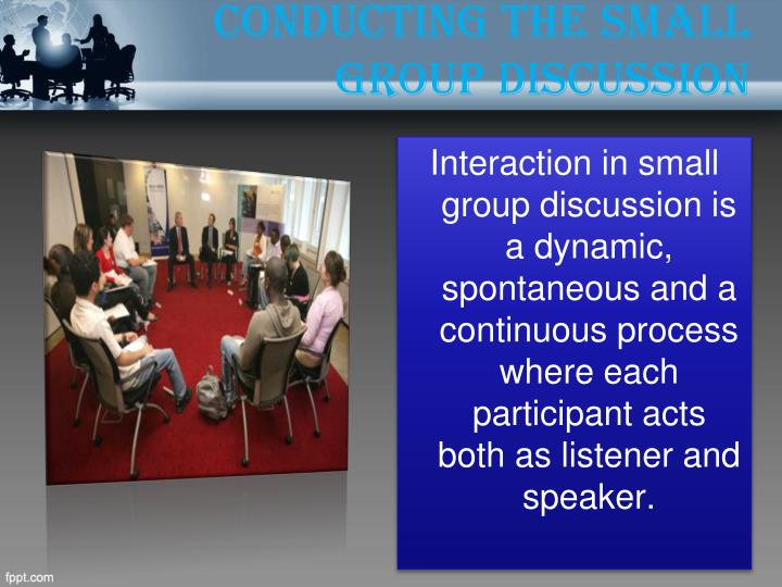 CONDUCTING THE SMALL GROUP DISCUSSION
