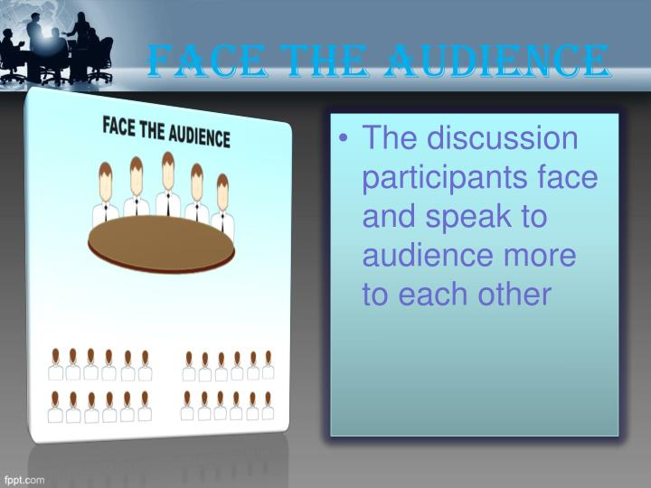 Face the audience
