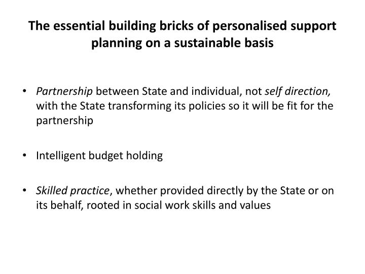 The essential building bricks of personalised support planning on a sustainable basis