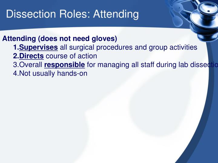 Dissection Roles: Attending