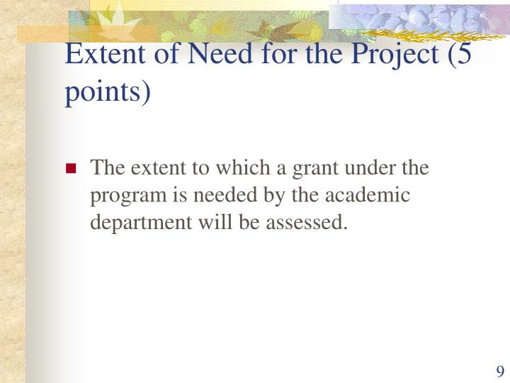 Extent of Need for the Project (5 points)