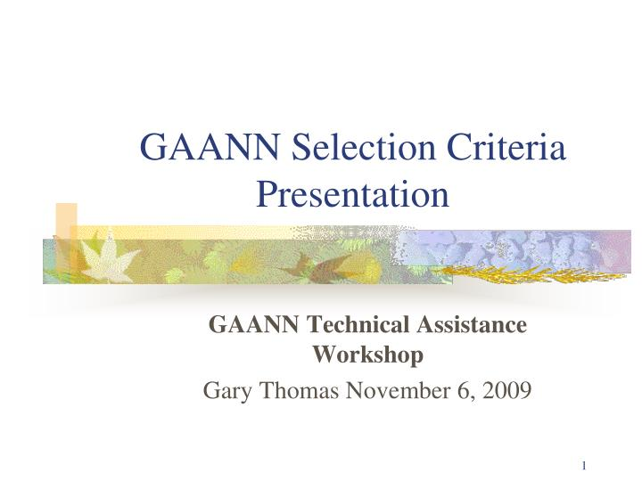 Gaann selection criteria presentation