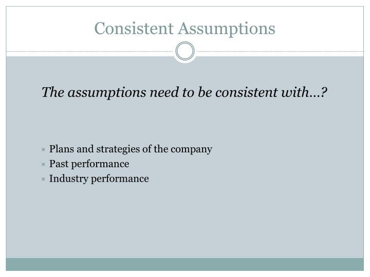 Consistent Assumptions