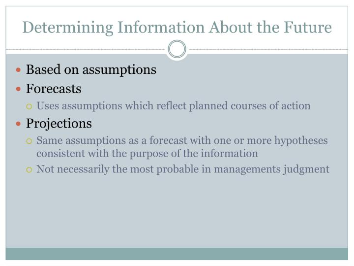 Determining Information About the Future