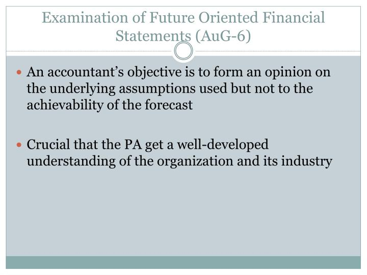Examination of Future Oriented Financial Statements (AuG-6)