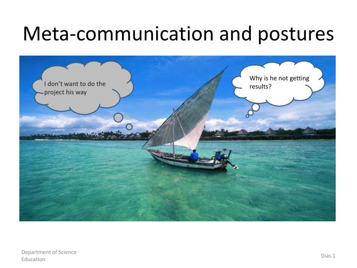 Meta communication and postures
