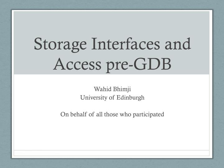 Storage interfaces and access pre gdb