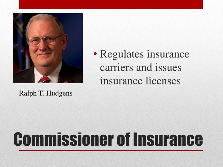 Regulates insurance carriers and issues insurance licenses
