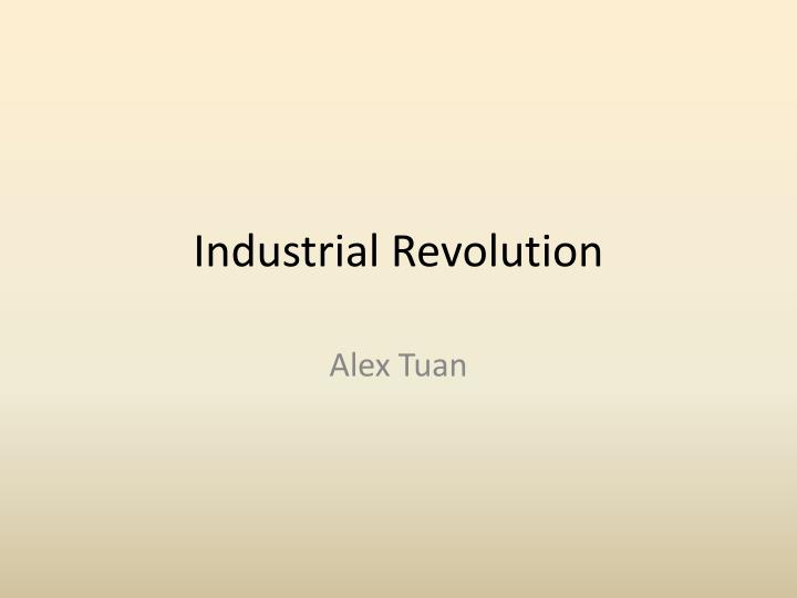 an introduction to the reasons for the industrial revolution